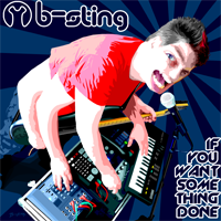 B-sting - If You Want Some Thing Done